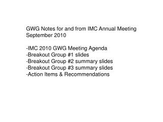 GWG Notes for and from IMC Annual Meeting September 2010 -IMC 2010 GWG Meeting Agenda
