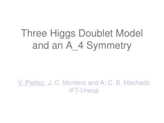 Three Higgs Doublet Model and an A_4 Symmetry