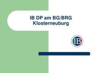 IB DP am BG/BRG Klosterneuburg