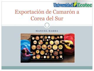Exportación de Camarón a Corea del Sur