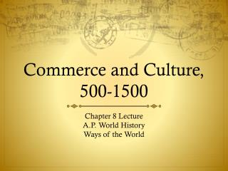 Commerce and Culture, 500-1500