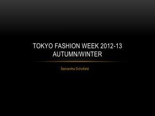 Tokyo Fashion Week 2012-13 Autumn/Winter