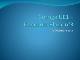 Corrigé UE1 –  Concours Blanc n°3