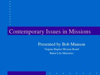 Contemporary Issues in Missions