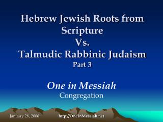 Hebrew Jewish Roots from Scripture Vs. Talmudic Rabbinic Judaism Part 3