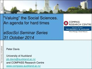 """Valuing"" the Social Sciences.  An agenda for hard times eSocSci  Seminar Series 31 October 2014"