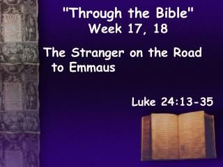 """Through the Bible""  Week 17, 18"