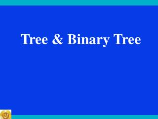 Tree & Binary Tree