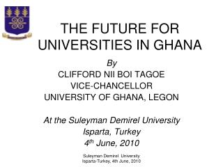 THE FUTURE FOR UNIVERSITIES IN GHANA
