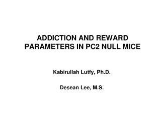 Addiction and reward parameters in PC2 null mice