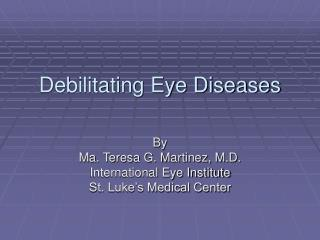 Debilitating Eye Diseases