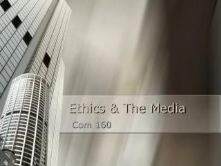 Ethics & The Media