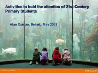 Activities to hold the attention of 21st Century  Primary Students