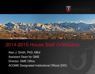 2014-2015 House Staff Orientation