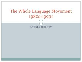 The Whole Language Movement 1980s-1990s