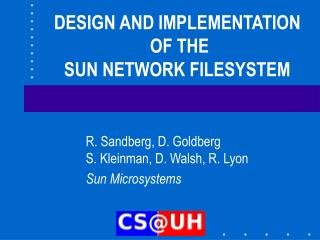 DESIGN AND IMPLEMENTATION  OF THE SUN NETWORK FILESYSTEM