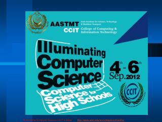 Illuminating Computer Science CCIT 4-6Sep         aast/en/colleges/ccit/cs4hs/