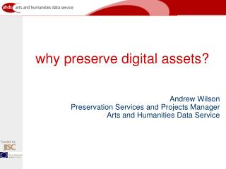 why preserve digital assets?