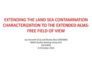 EXTENDING THE LAND SEA CONTAMINATION CHARACTERIZATION TO THE EXTENDED ALIAS-FREE FIELD OF VIEW