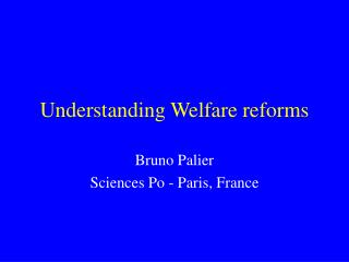 Understanding Welfare reforms