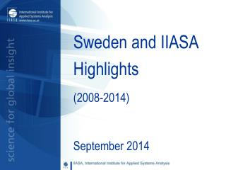 Sweden and IIASA Highlights  (2008-2014)