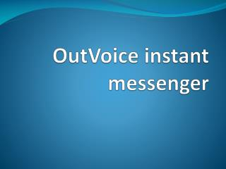 OutVoice instant messenger