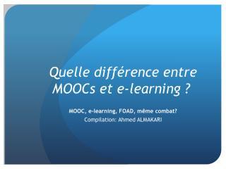 Quelle différence entre  MOOCs  et e-learning ?