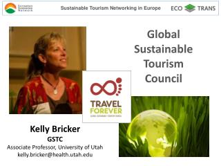 Kelly  Bricker GSTC Associate  Professor, University of Utah kelly.bricker@health.utah