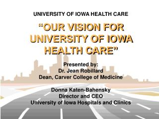 """OUR VISION FOR UNIVERSITY OF IOWA HEALTH CARE"""