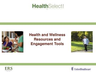 Health and Wellness Resources and Engagement Tools