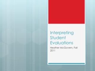 Interpreting Student Evaluations