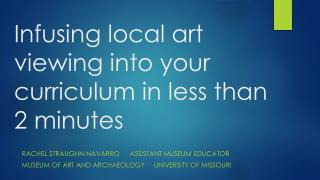 Infusing local art viewing into your curriculum in less than 2 minutes