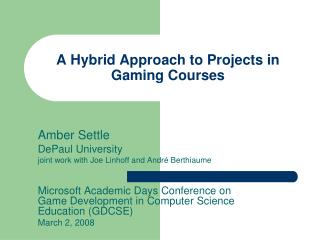A Hybrid Approach to Projects in Gaming Courses