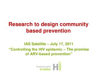 Research to design community based prevention