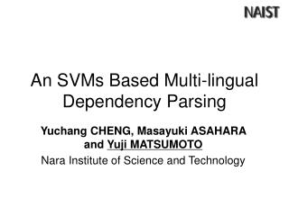 An SVMs Based Multi-lingual Dependency Parsing