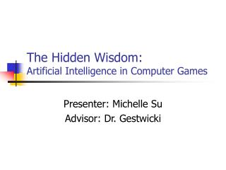The Hidden Wisdom: Artificial Intelligence in Computer Games