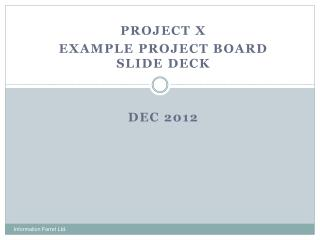 Project X  Example  Project Board Slide Deck Dec 2012