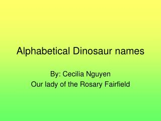 Alphabetical Dinosaur names