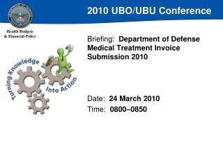 Briefing:   Department of Defense  Medical Treatment Invoice Submission 2010