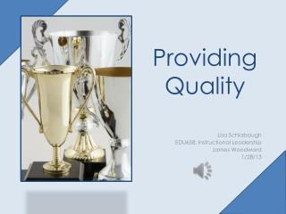 Providing Quality