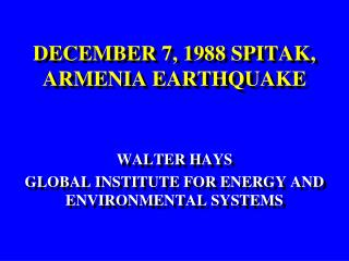 DECEMBER 7, 1988 SPITAK, ARMENIA EARTHQUAKE
