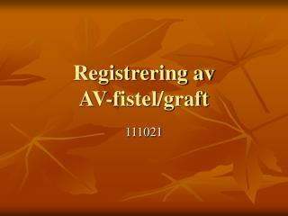 Registrering av  AV-fistel/graft