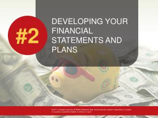 DEVELOPING YOUR FINANCIAL STATEMENTS AND PLANS
