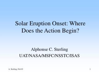 Solar Eruption Onset: Where Does the Action Begin?