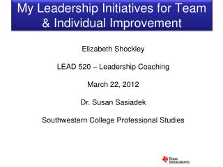 My Leadership Initiatives for Team & Individual Improvement