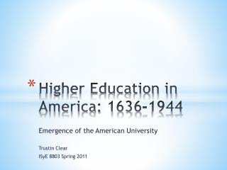 Higher Education in America: 1636-1944