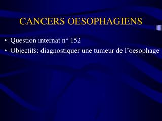 CANCERS OESOPHAGIENS