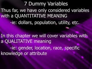 7 Dummy Variables