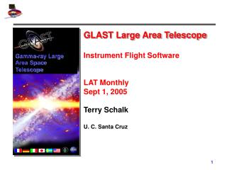 GLAST Large Area Telescope Instrument Flight Software  LAT Monthly Sept 1, 2005 Terry Schalk