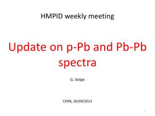 Update on p- Pb  and  Pb-Pb  spectra